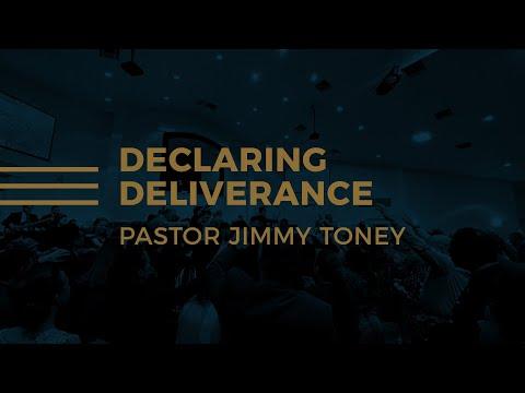 Declaring Deliverance / Pastor Jimmy Toney