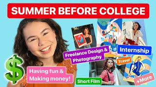 What I Did The Summer Before College! - Making Money, Being Creative, Having Fun