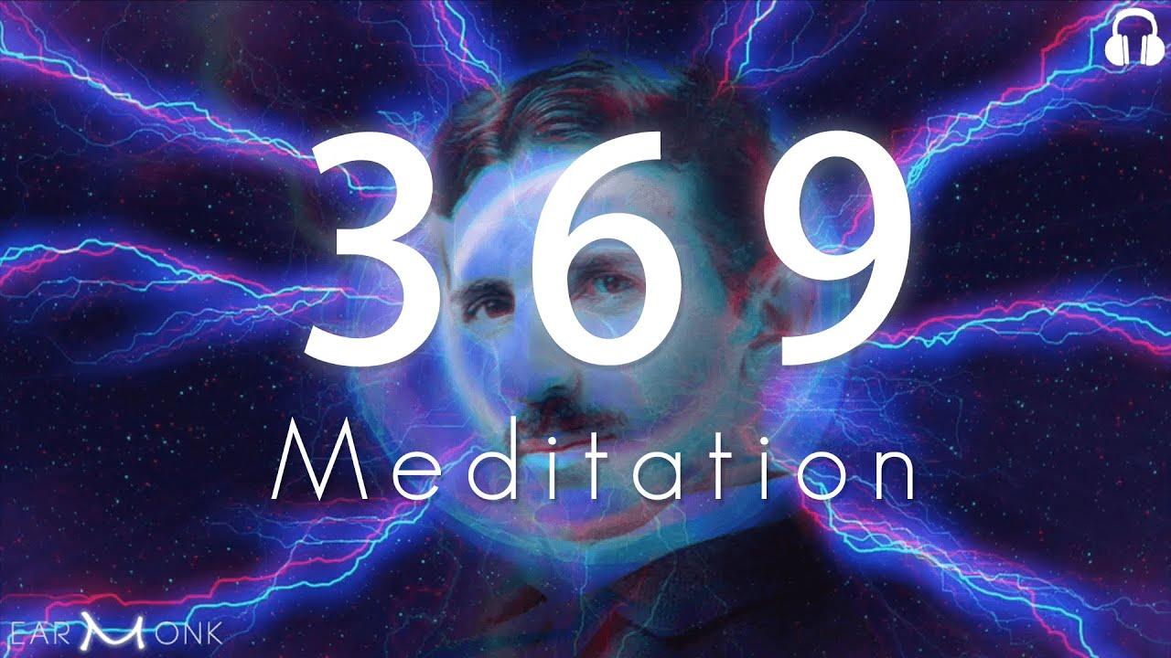 Nikola Tesla 369 Code Meditation Key to the Universe || Number 3 6 9 Code