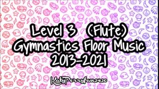 Level 3 (Flute) Gymnastics Floor Music 2013-2021