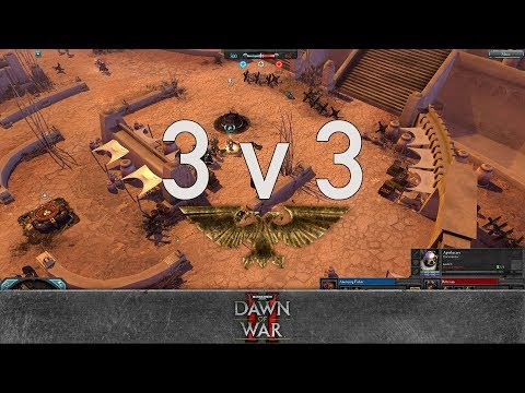 Dawn of War 2 - 3v3 | Annoying Fisher + cudder + Crewfinity [vs] Ritterian + Cornholio + Mojitos