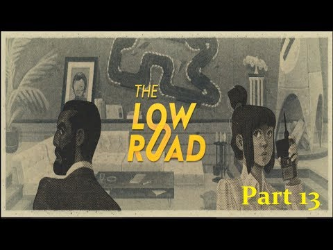 Let's Play: The Low Road Part 13