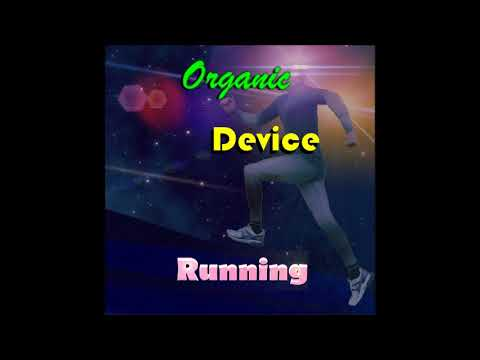 Organic Device (Music) - Running