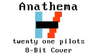 Anathema (twenty one pilots 8-Bit Cover)