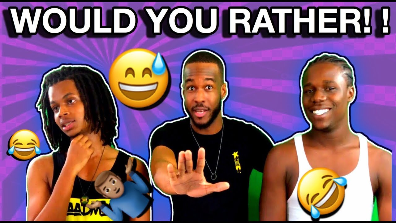 WOULD YOU RATHER CHALLENGE WITH JNEL COMEDY & YAADMAN ETAN (JAMAICAN EDITION) TOO FUNNY ! LOL