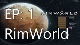 RimWorld - Beginnings (EP:1)