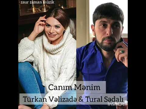 Tural sedali ft Türkan velizade canım Menim 2020