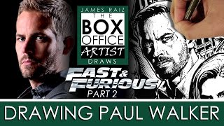 Fast & Furious Tribute Part 2 of 6: DRAWING PAUL WALKER
