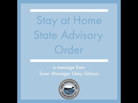 A Message From Town Manager Libby Gibson Regarding The State Stay At Home Advisory Order.