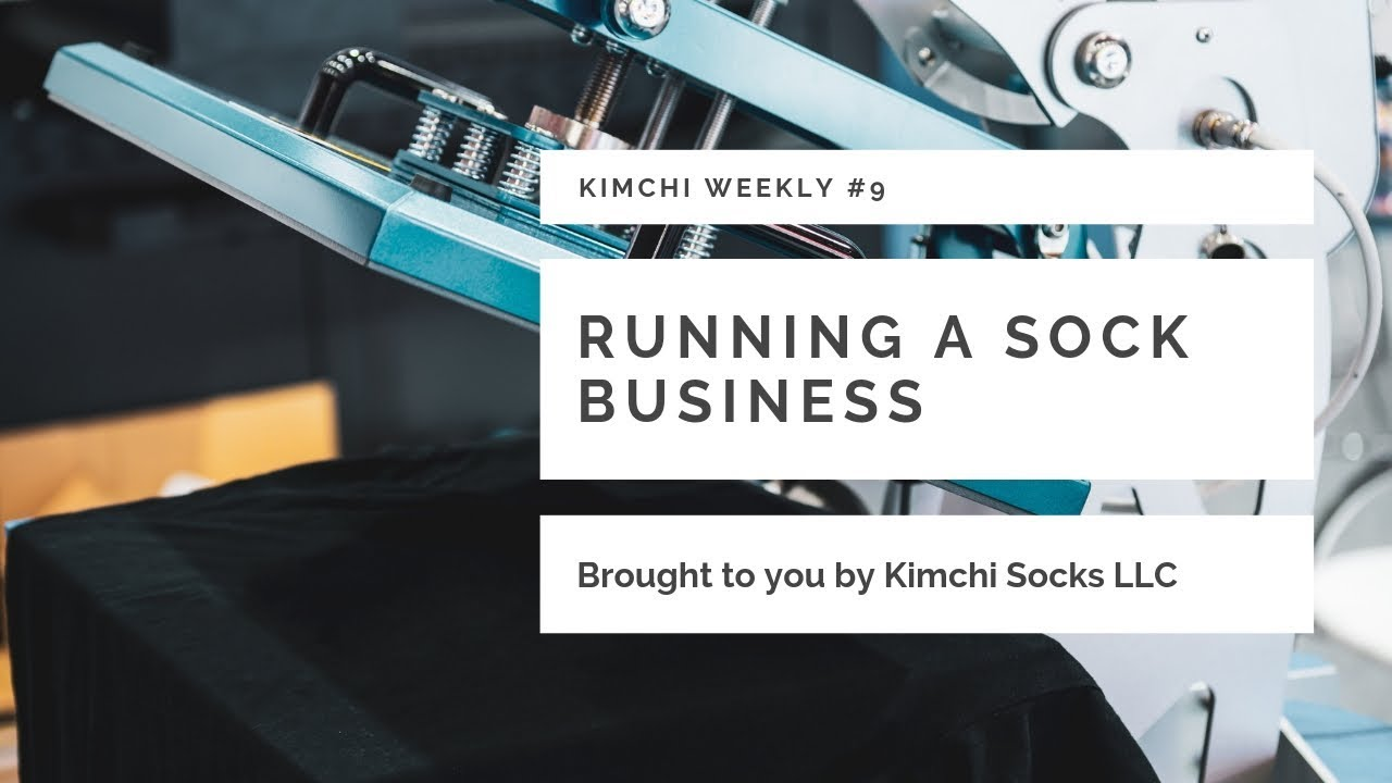 Starting A Custom Sock Business! Kimchi Weekly #9