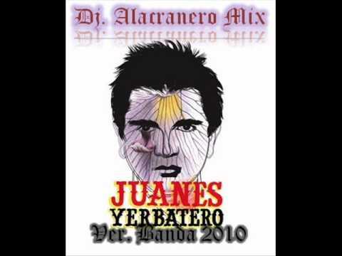 Yerbatero Juanes Ver. Banda Promo 2010