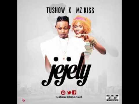 Tushow ft. Mz Kiss – Jejely