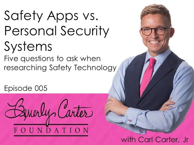 Episode 005: Safety Apps vs Personal Security Systems
