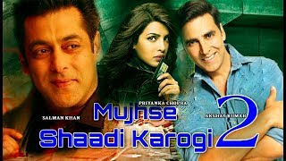 Mujhse Shaadi Karogi 2 | Official Trailer| Salman K | Priyanka Chopra | Akshay K | Interesting Facts