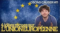 Quatre idées reçues sur l'Europe, par Osons causer