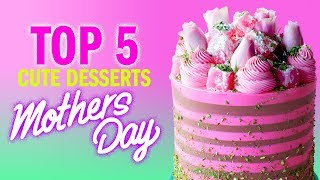 TOP 5 Cute Dessert Ideas For Mothers Day! - The Scran Line