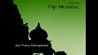 Filip Nikolaevic - Goa Trance Retrospective [Mix 2]