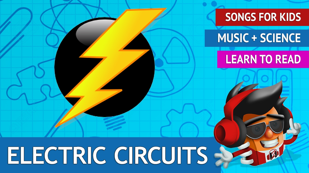 Electric Circuits Song | Science Songs for Kids - YouTube