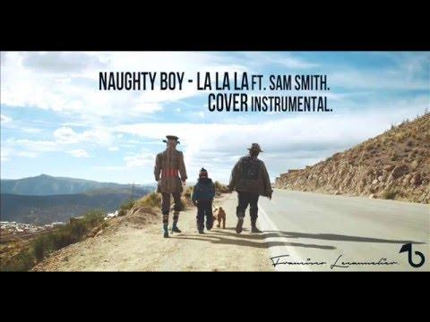 (Instrumental Cover) - Naughty Boy - La La La Ft. Sam Smith [Acoustic Version] La Beatacora