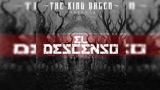 THE KING DACER - El Descenso [DISCO COMPLETO]