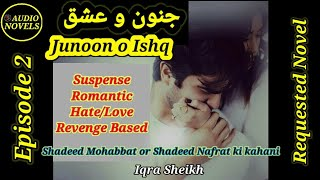 Junoon o Ishq novel by Iqra Sheikh (Episode 2) | Romantic Revenge Based novel | Self Belief