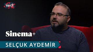 Selçuk Aydemir | Sinema+ | 14. Bölüm