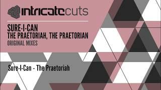 SURE-I-CAN - THE PRAETORIAH, THE PRAETORIAN (EP) [INTRICATE CUTS]