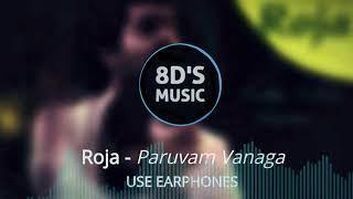 Paruvam Vanaga (8D AUDIO🎧) - Roja || 🎧Use Earphones