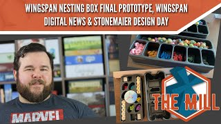 Wingspan Nesting Box Final Prototype and Digital News \u0026 Stonemaier Design Day - The Mill