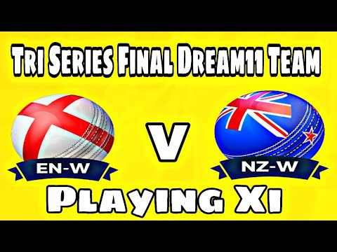 Eng (w) vs NZ (w), Tri Series Final T20I, Match Preview, Playing Xi and Dream11 Team