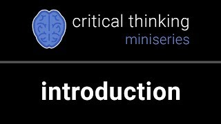 Critical Thinking #1: What is Critical Thinking?