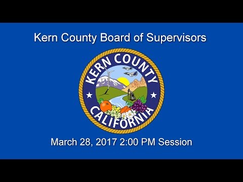Kern County Board of Supervisors 2 p.m. meeting for March 28, 2017