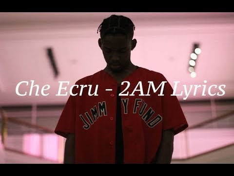 Che Ecru - 2AM Lyrics