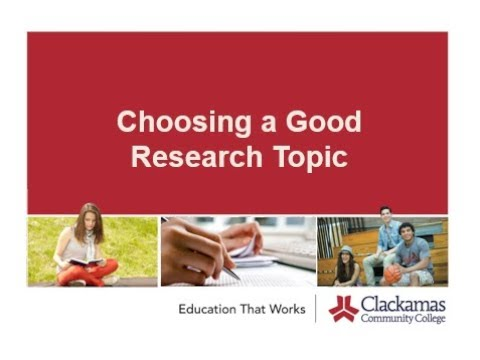 Choose a topic - Writing - Research Guides at Clackamas