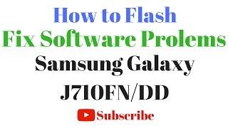 How to Flash or Fix Software Problems Samsung Galaxy J710FN/DD सॉफ्टवेयर अपडेट कैसे करते है ?