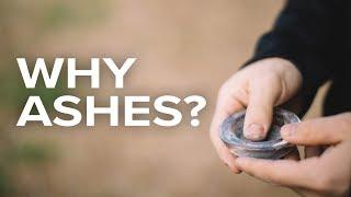 Why Ashes? | Fr. Brice Higginbotham