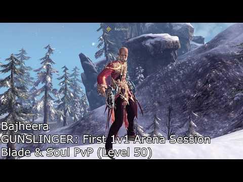 Bajheera  BnS Gunslinger 1v1 Arena Sessi First Games Ever!  Blade & Soul PvP
