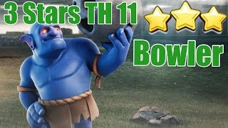 Clash Of Clan | 3Stars TH11 With Bowler