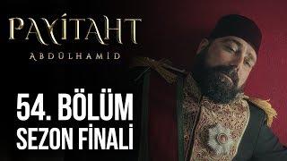 Payitaht Abdülhamid 54. Bölüm HD (Sezon Finali)