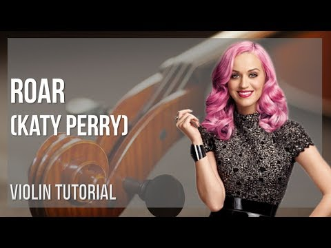 How to play Roar by Katy Perry on Violin (Tutorial)