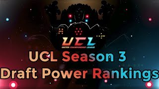 UCL Season 3 Draft Power Rankings!