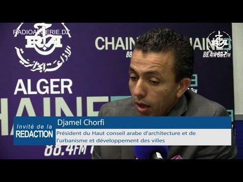 Djamel Chorfi président du Haut conseil arabe d'architecture et de l'urbanisme et développement des