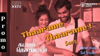 #thaarame thaarame promo song || Sid sriram || gibran music || Kadaram kondan