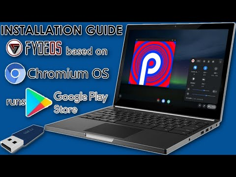 Chrome OS FYDEOS With Android 9 Support For Laptop Or Desktop PC X86 X64 Complete Installation Guide