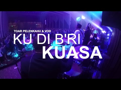 Ku Di Bri Kuasa (New Arrangement) - Toar Pelenkahu and VOD at Gilgal Church