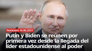 Primera reunión de Putin y Biden desde la llegada del líder estadounidense al poder - NOTICIERO