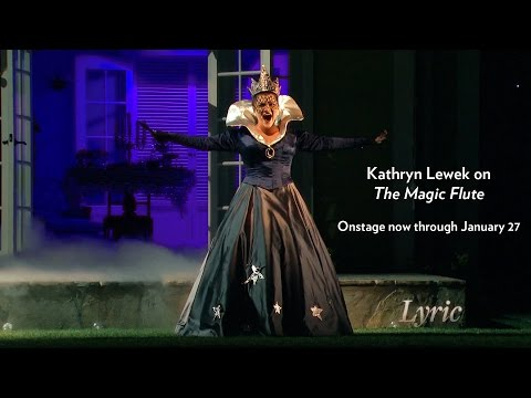 Hear from Kathryn Lewek, about Lyric's THE MAGIC FLUTE. Now through Jan. 27