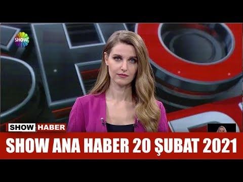 Show Ana Haber 20 Şubat 2021
