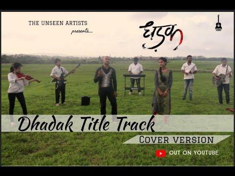 DHADAK - Title Track | Cover by The Unseen Artists | Ishaan & Janhvi | Shreya Ghoshal | Ajay-Atul