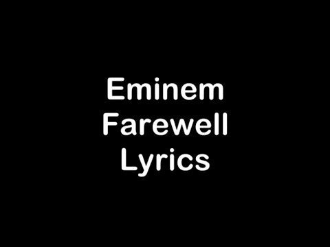Eminem - Farewell [Lyrics]